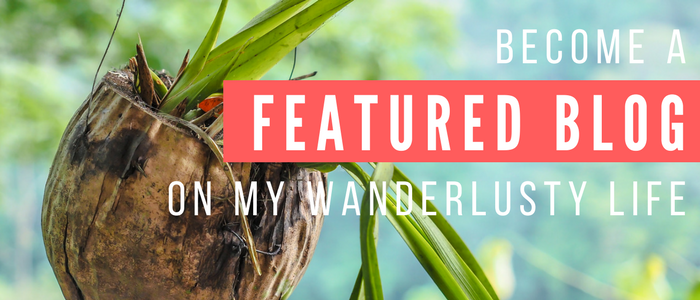 Be a featured blog on my wanderlusty life   travel blog   blogger