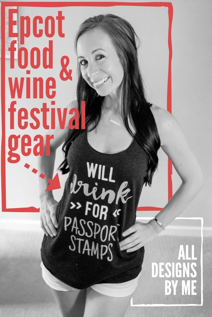 Epcot Food and Wine Festival gear | T-shirts | Tank tops | Disney World | Epcot Center | Passport stamps | All designs by me