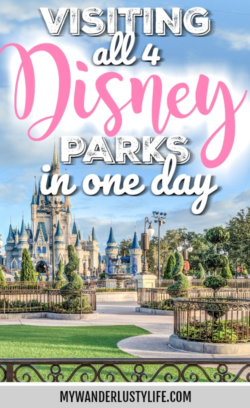 How to Do All 4 Disney Parks in 1 Day: A Super Detailed Guide