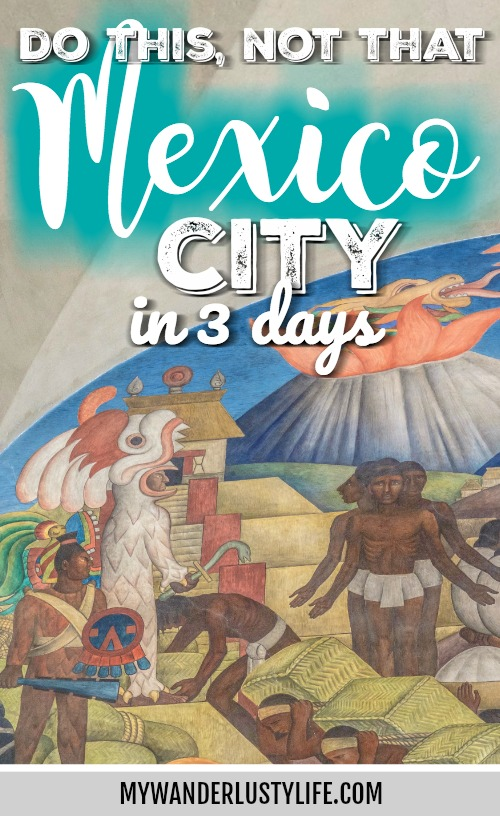Do This, Not That // 3 Days in Mexico City   Dos and don'ts   Mexico Travel tips   altitude sickness   Casa Azul   Frida and Diego   xochimilco   Mexican food   lucha libre wrestling   best views in Mexico   Uber   Condessa   Tequila and Mezcal   Aeromexico   Zocala   Margaritas   Palacio des Bellas Artes