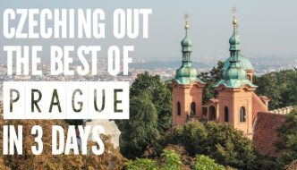 Czeching Out the Best of Prague in 3 Days