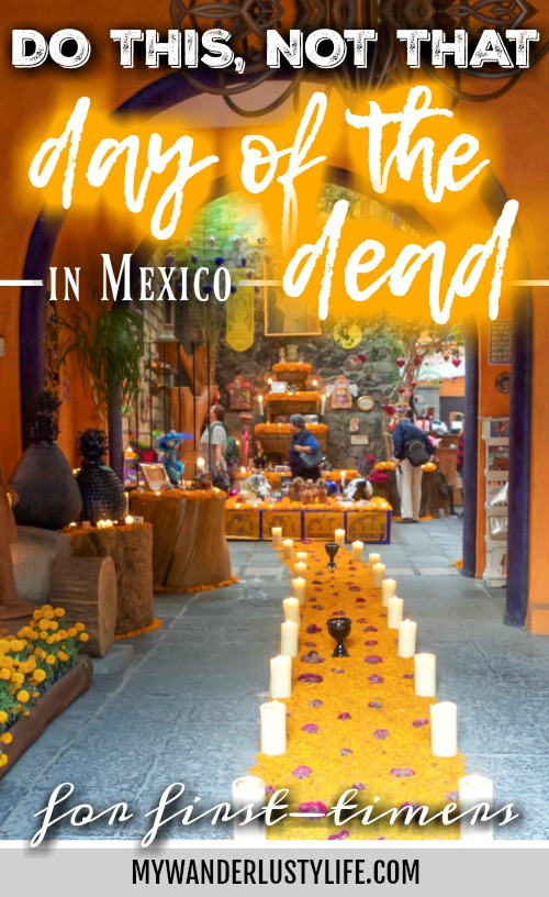 Do This, Not That // Celebrating Day of the Dead in Mexico for First-Timers | Día de los Muertos, what to wear for day of the dead, where to experience day of the dead in mexico, cultural significance, traditions, dos and don'ts, tips