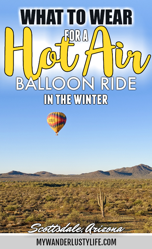 What to wear for a Winter Hot Air Balloon Ride | Scottsdale, Arizona and Hot Air Expeditions | Hot air balloon packing list #hotairballoon #scottsdale #arizona #packinglist