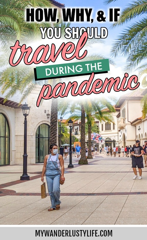 How, why, and if you should travel during the pandemic | Travel in 2020 | Should you travel right now? Tips for traveling in 2020 | #travelin2020 #coronavirustravel #travelblog #mywanderlustylife